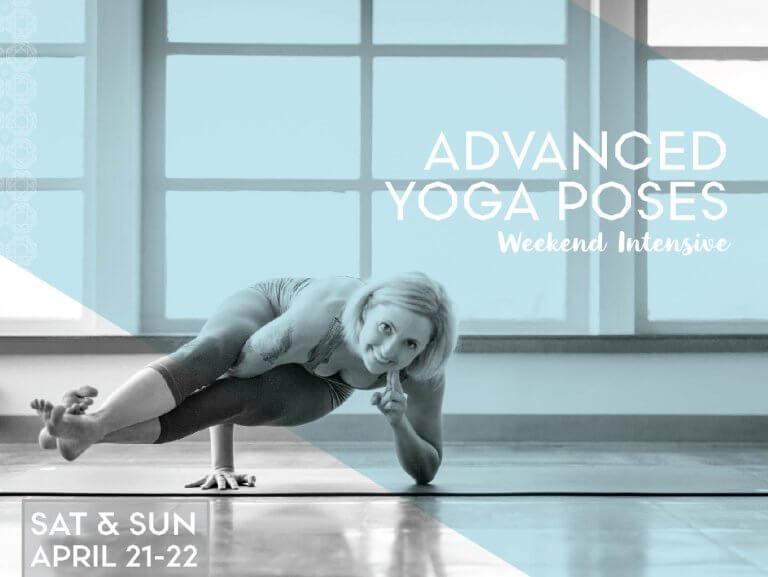 Advanced Yoga Poses: Weekend Intensive