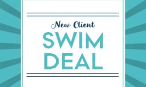 New Client Swim Deal
