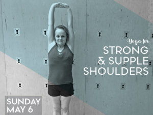 Yoga for Strong & Supple Shoulders