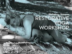 Restorative Yoga Workshop: Holiday Season