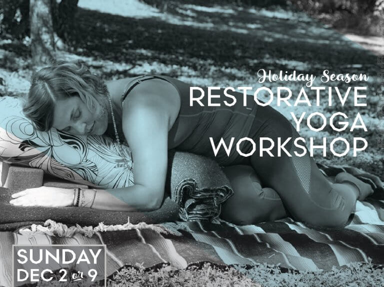 Restorative Yoga Workshop: Holiday Season