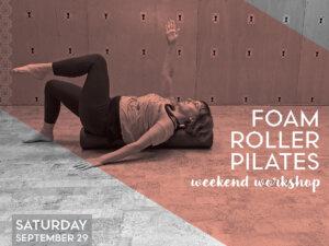 Foam Roller Pilates: Weekend Workshop