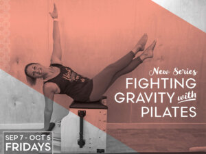 Fighting Gravity with Pilates