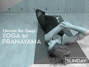 Liberate the Lungs: Yoga for Pranayama