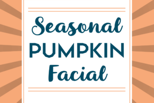 The Pumpkin Facial is Back