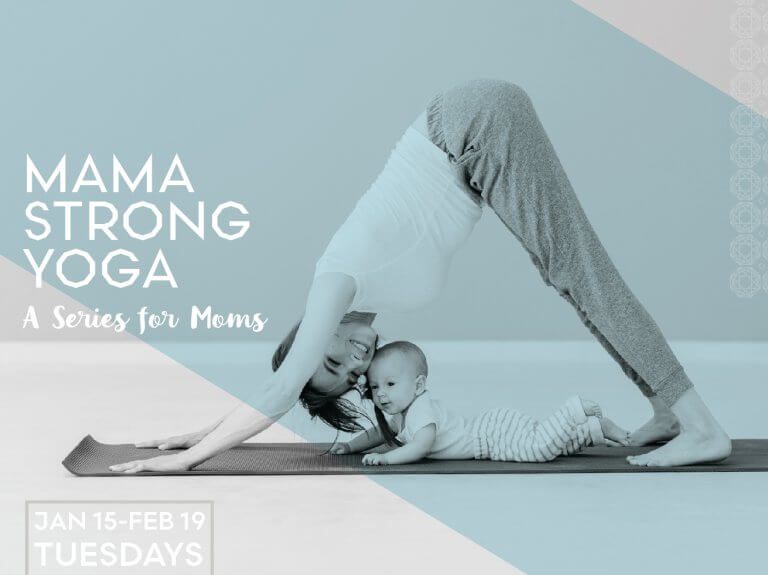 Mama Strong Yoga: A Series for Moms
