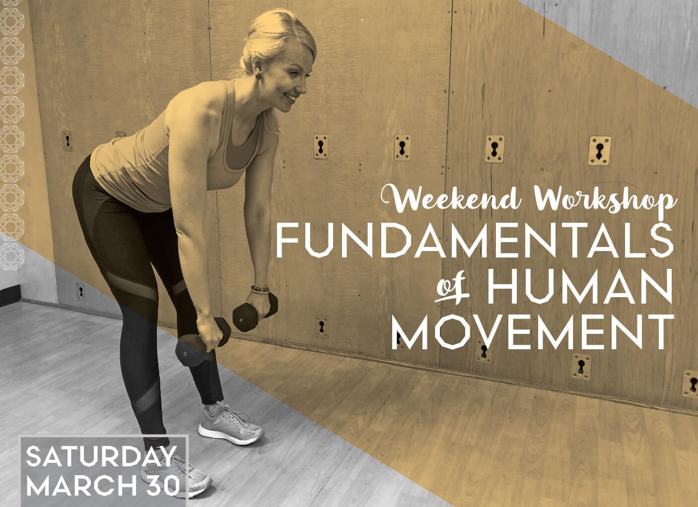 Fundamentals of Human Movement: Weekend Workshop