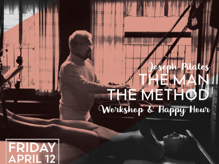 Historical Pilates, The Man, The Method Workshop & Happy Hour