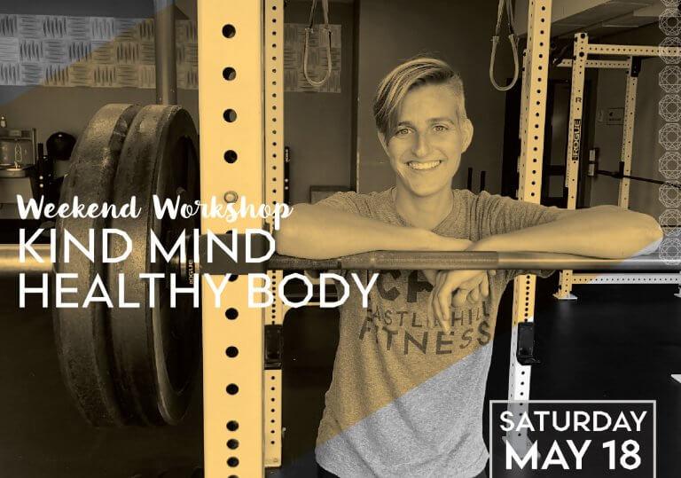 Kind Mind Healthy Body: Weekend Workshop