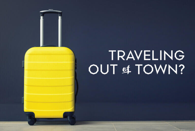 Traveling Out of Town?