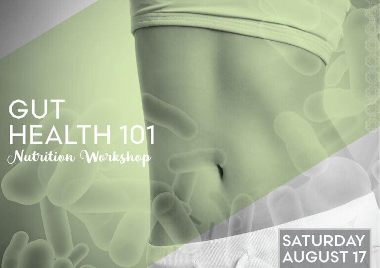 Gut Health 101: Nutrition Workshop