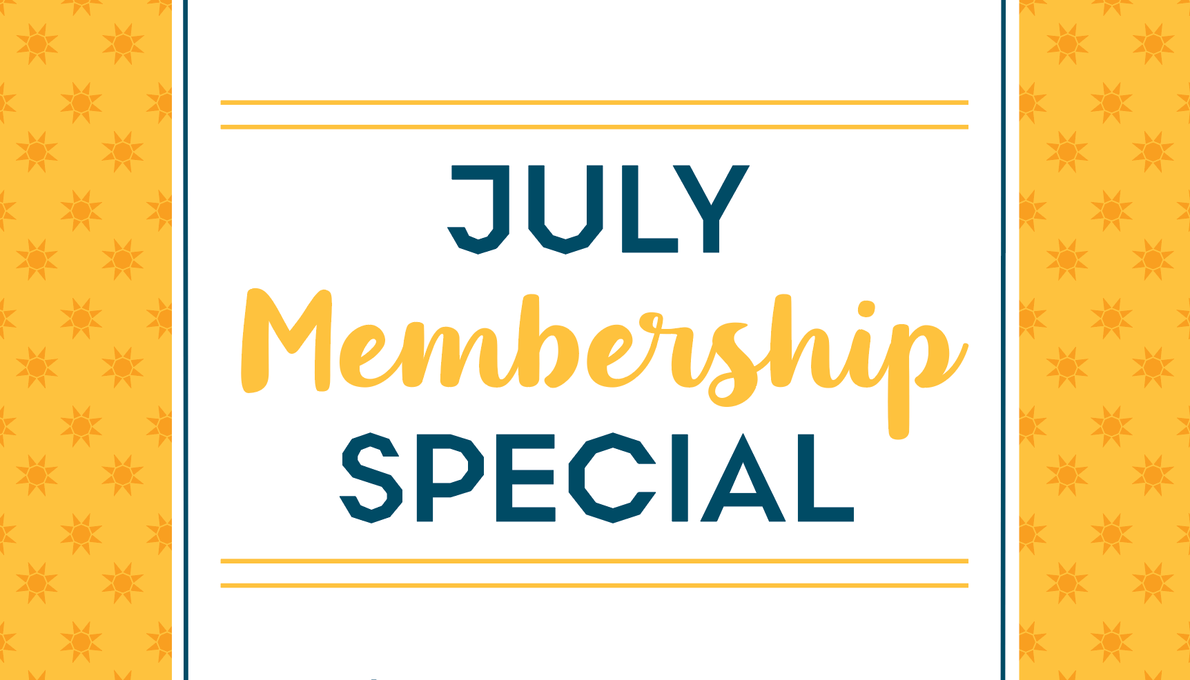 July Just Got Better with an Awesome Membership Special!