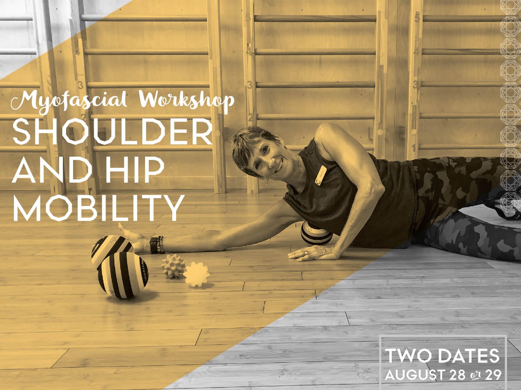 Shoulder and Hip Mobility: Myofascial Workshop
