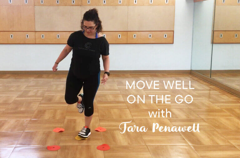 Move Well on the GO with Tara Penawell