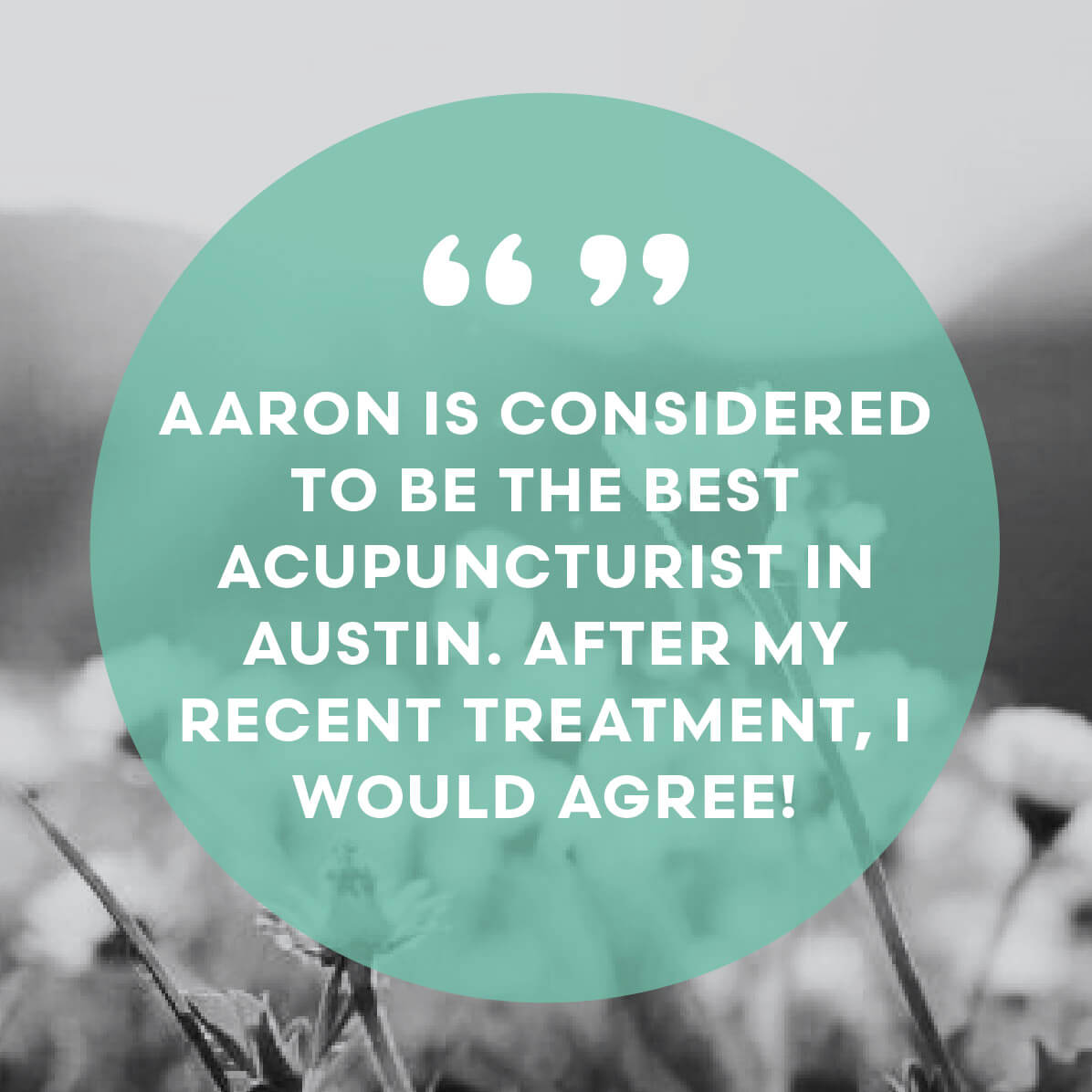 Aaron is considered to the best acupuncturist in Austin. After my recent treatment, I would agree!