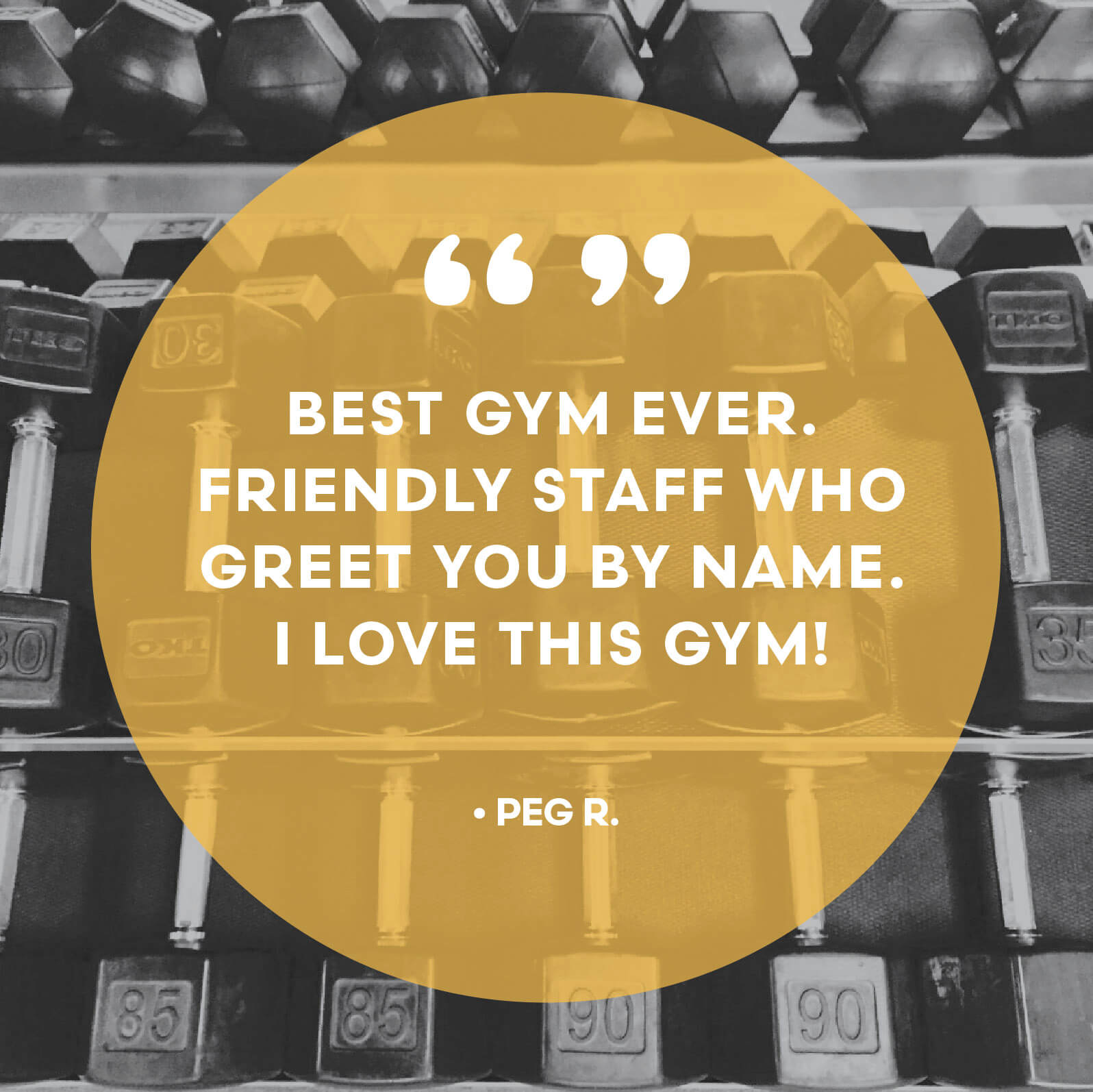 Best gym ever. Friendly staff who greet you by name. I love this gym!