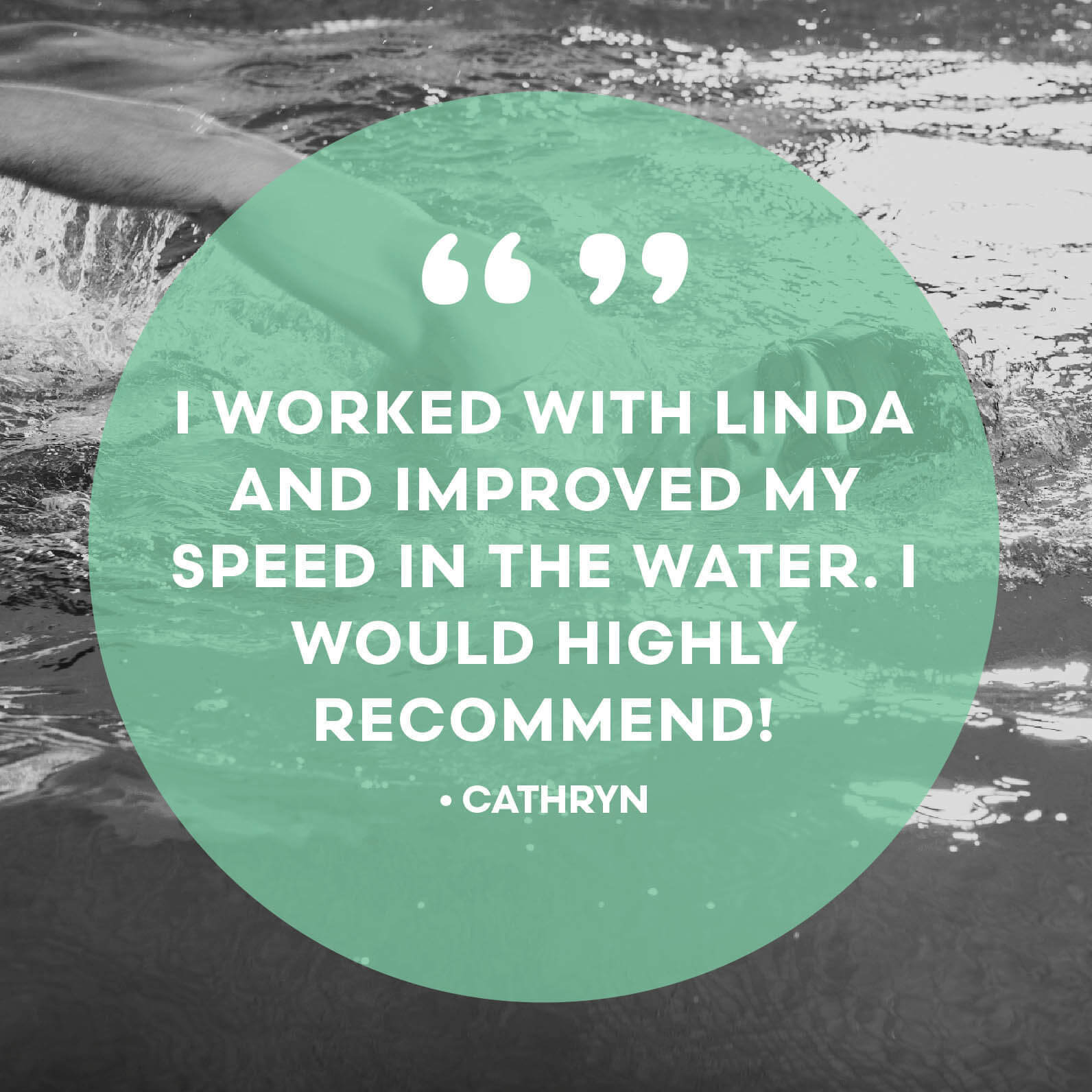 I worked with Linda and improved my speed in the water. I would highly recommend!