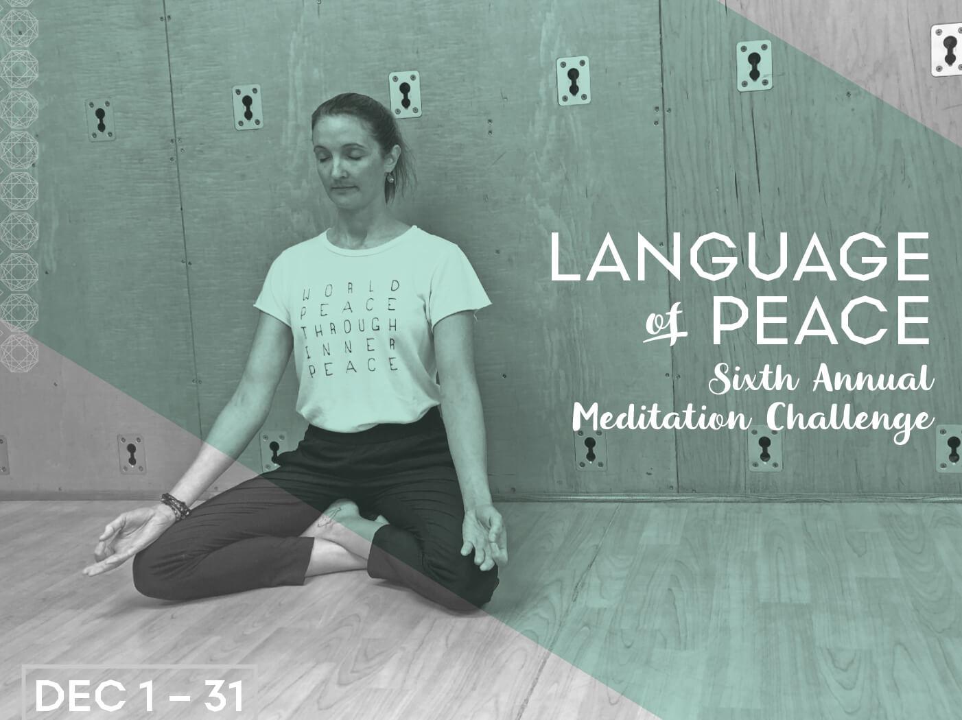 Language of Peace: Sixth Annual Meditation Challenge