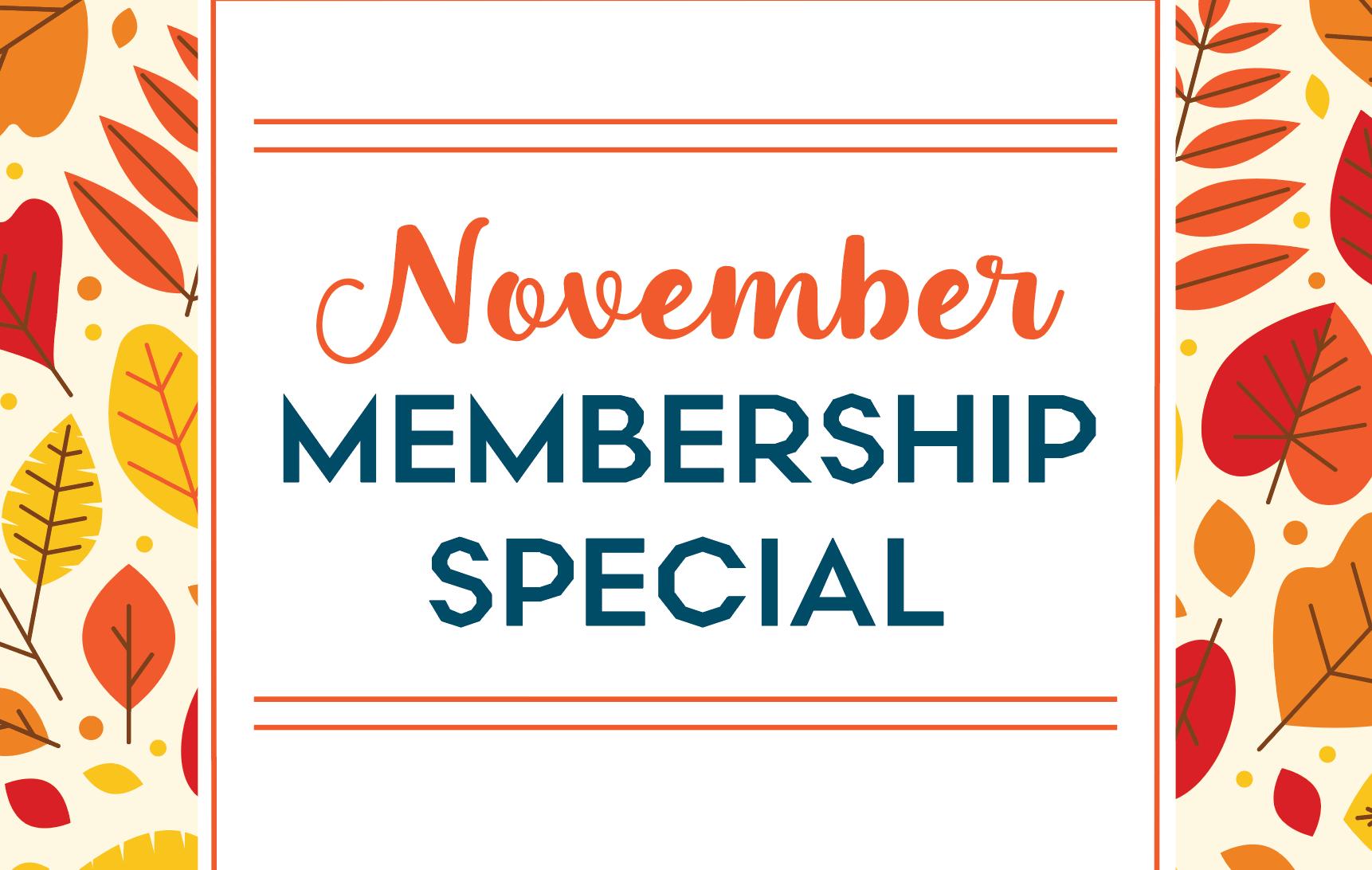 November Membership Promo