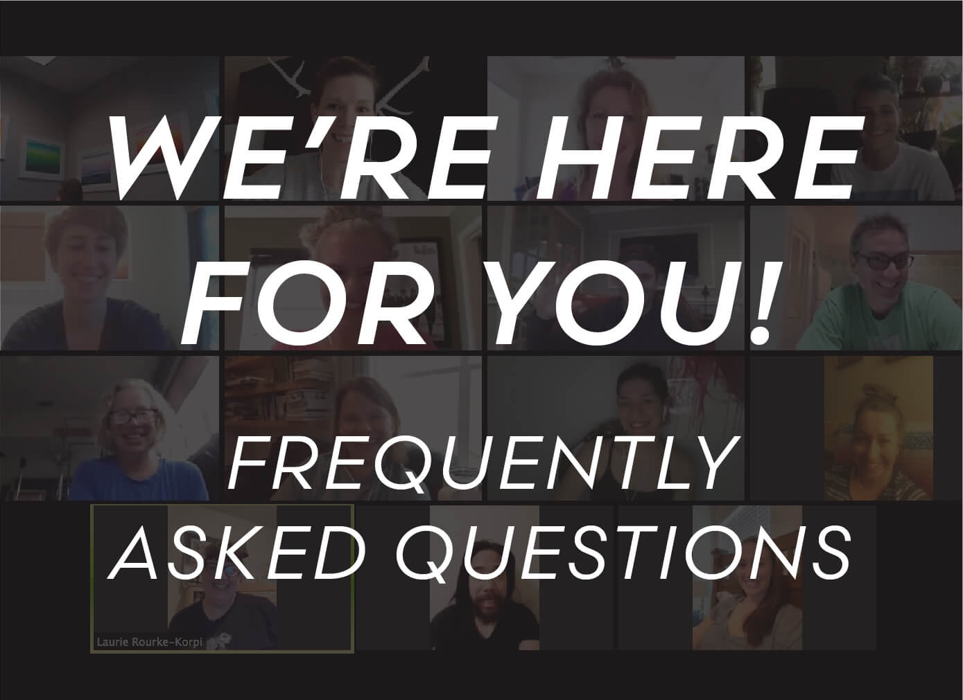 FAQ We are Here For YOu