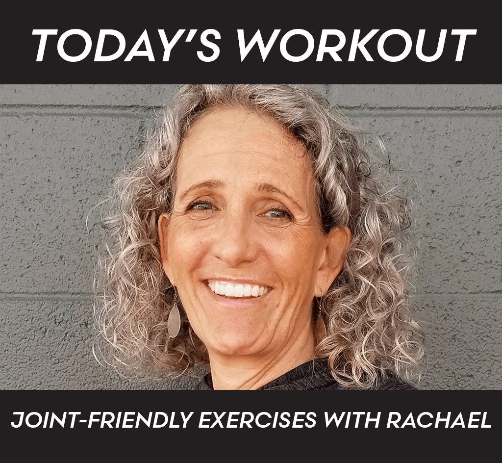 Joint-Friendly Exercises with Rachael Bercey