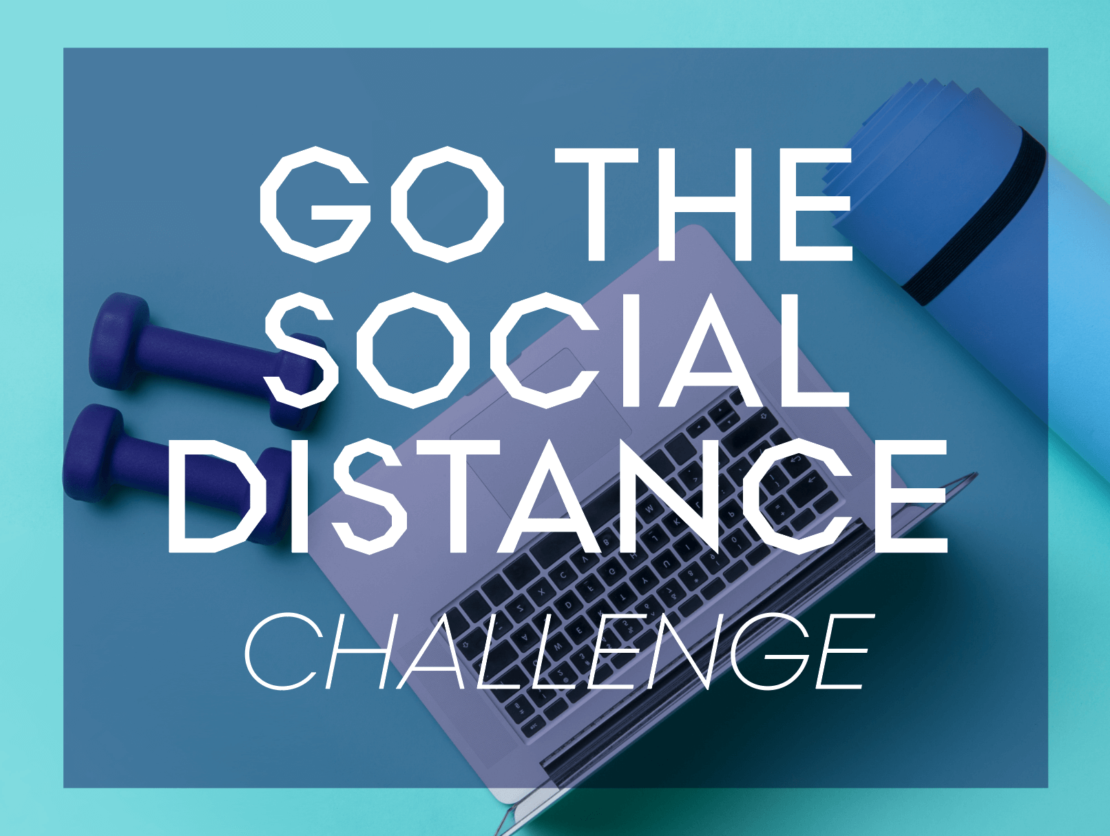 Go the Social Distance: 10 for 10 Class Challenge