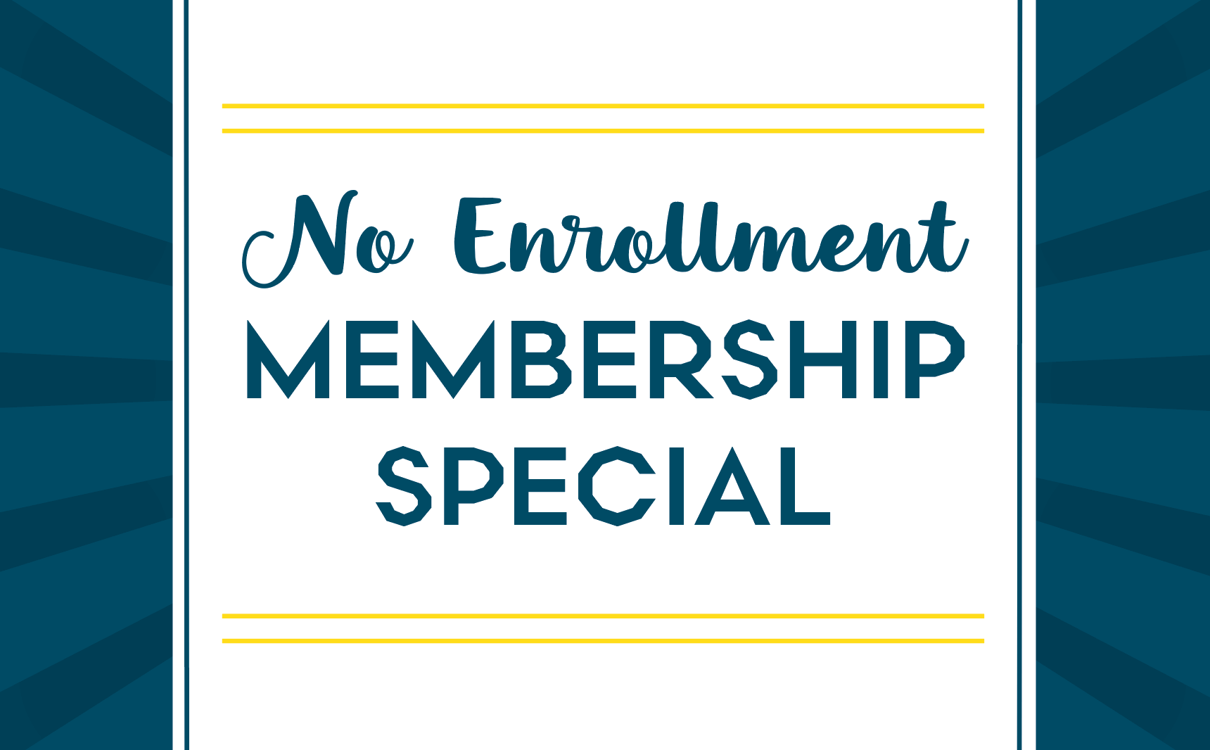 No Enrollment Special