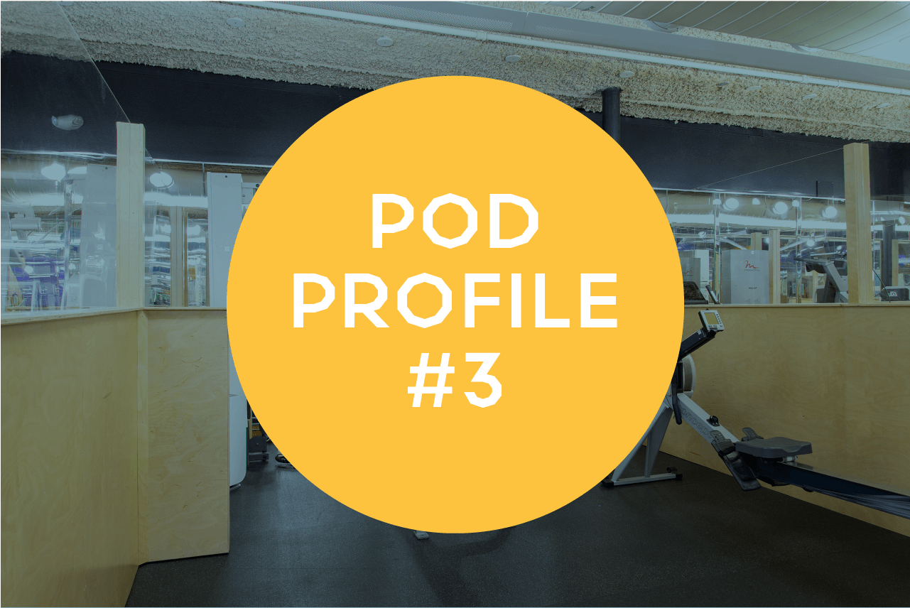 Pod Profile: Main Gym Pod 3