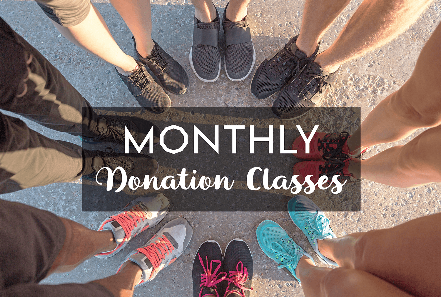 Our Monthly Donation Classes