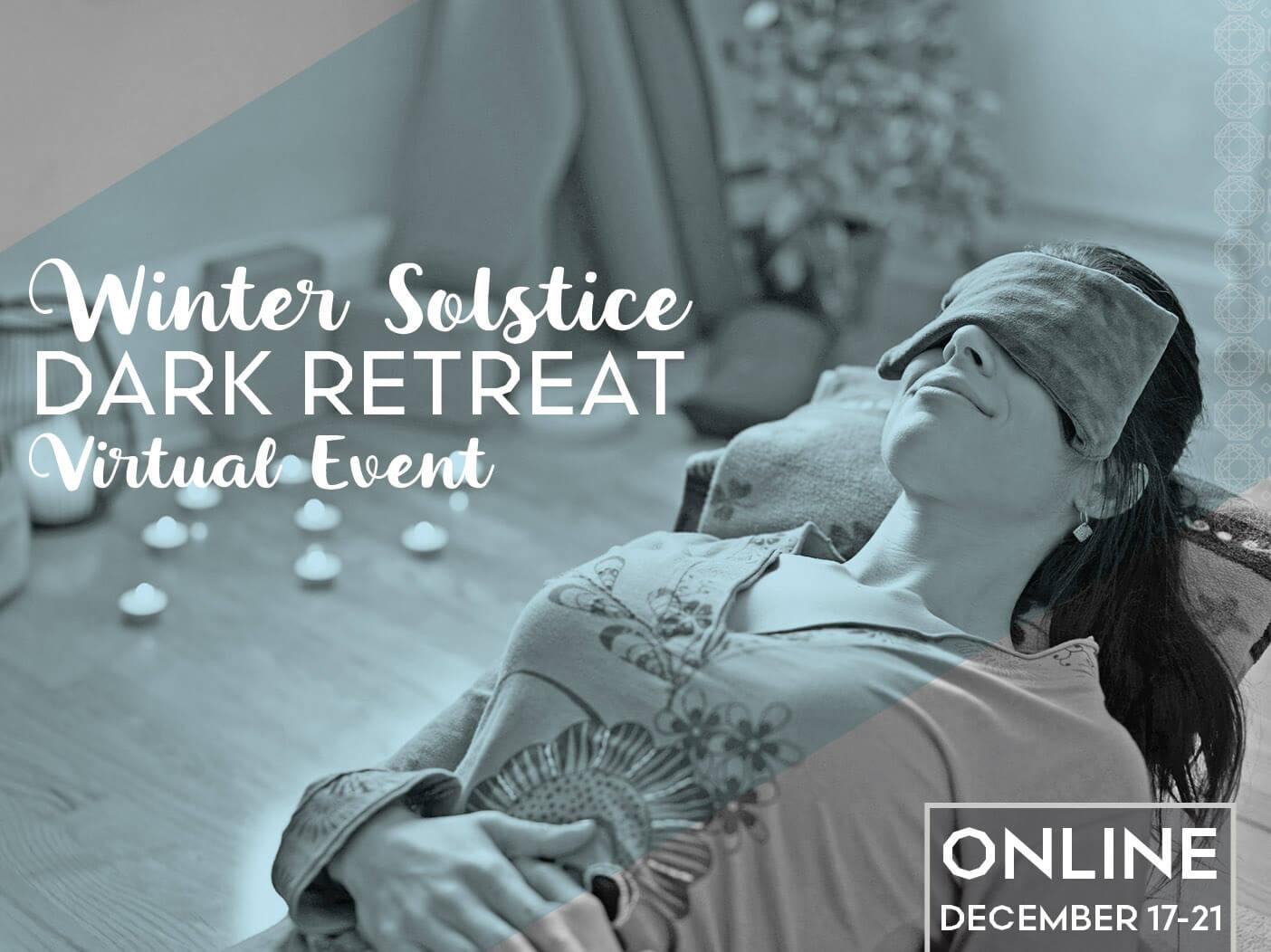 Winter Solstice Dark Retreat