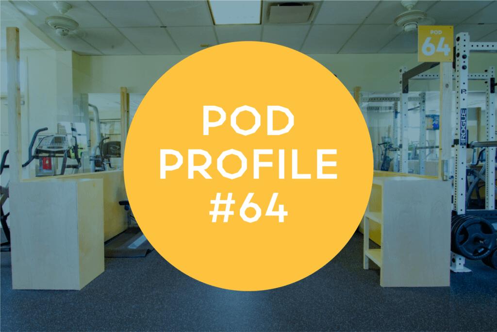 Main Gym Pod 64 Profile