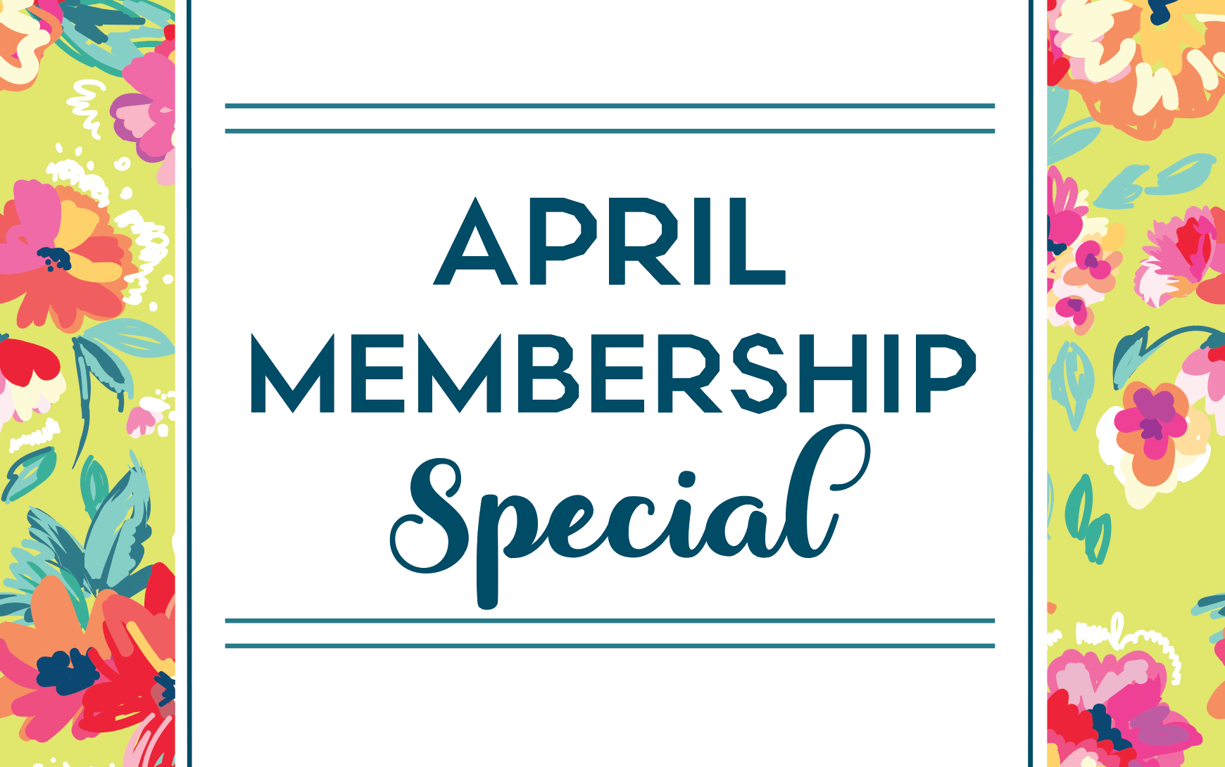 Monthly Savings with April's Special Deal!
