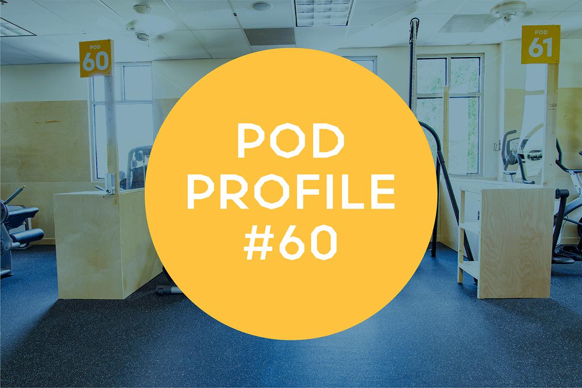 Pod Profile: Main Gym Pod 60