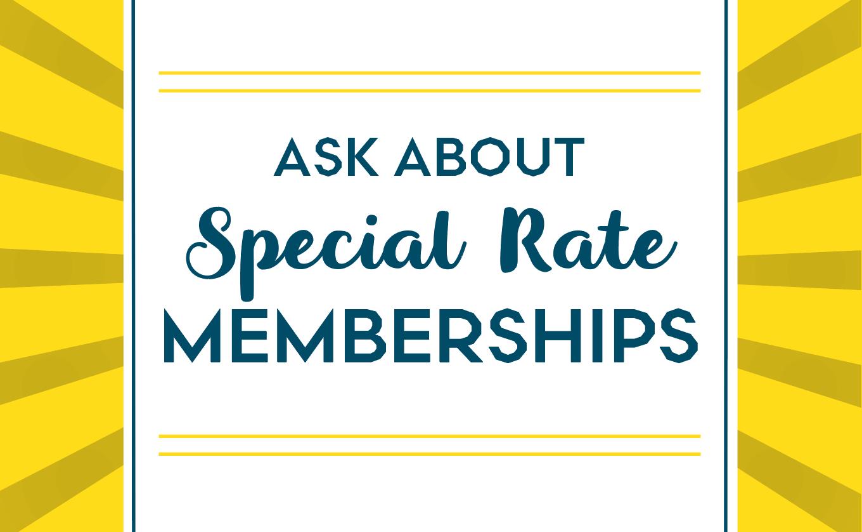 Special Rate Memberships
